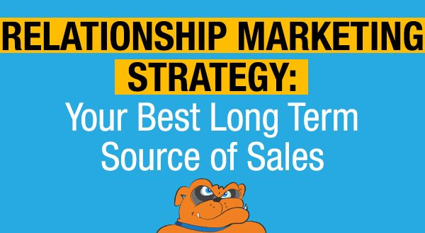 Relationship Marketing Strategy: Your Best Long Term Source of Sales