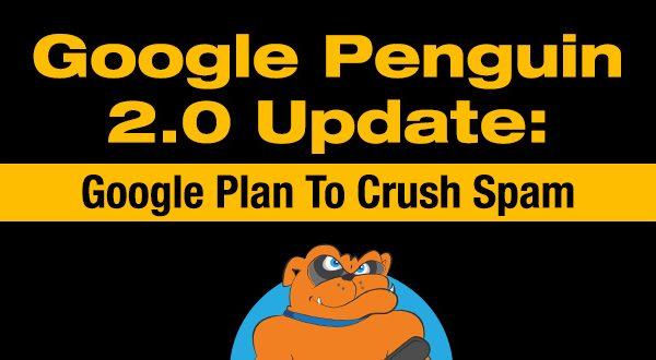 Google Penguin 2.0 Update: Google's Plan To Crush Spam