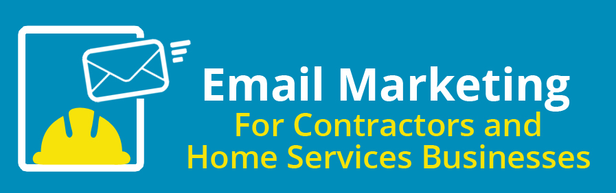email marketing for contractors and home services company