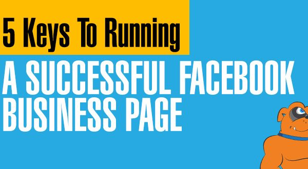 5 Keys to Running A Successful Facebook Business Page
