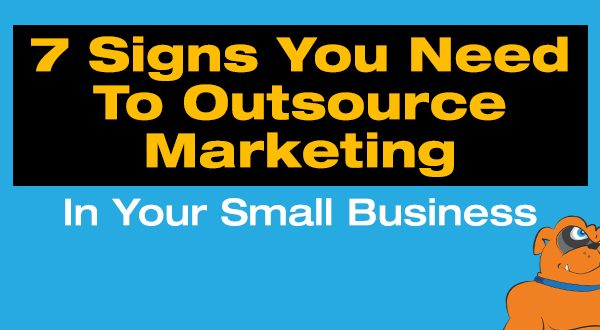 7 Signs You Need To Outsource Marketing In Your Small Business