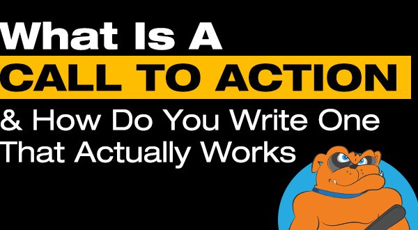 What Is A Call To Action & How Do You Write One That Actually Works