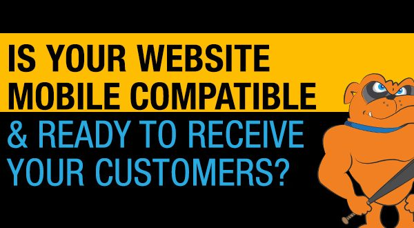 Is Your Website Mobile Compatible & Ready To Receive Your Customers?