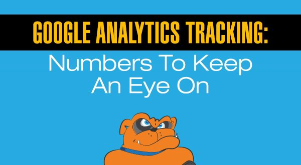 Google Analytics Tracking: Numbers To Keep An Eye On