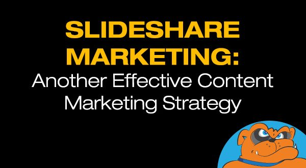 SlideShare Marketing: Another Effective Content Marketing Strategy