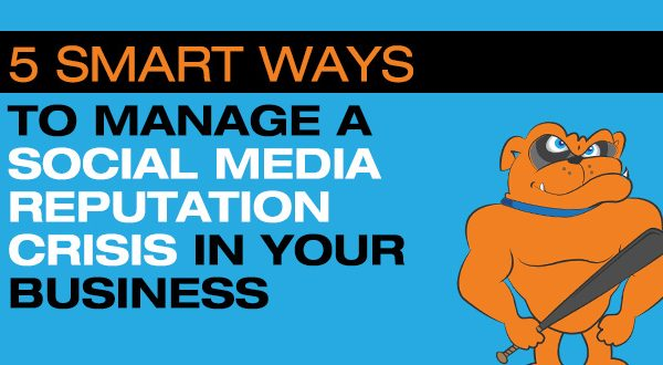 5 Smart Ways To Manage A Social Media Reputation Crisis In Your Business