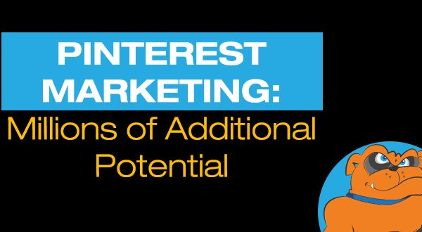Pinterest Marketing: Millions of Additional Potential Customers