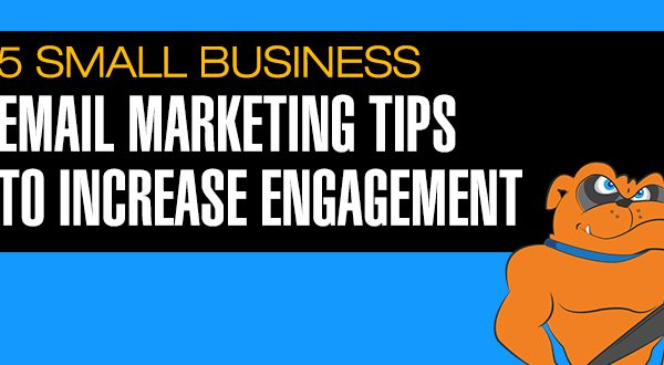 5 Small Business Email Marketing Tips To Increase Engagement