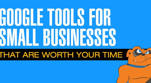 Google Tools For Small Business That Are Worth Your Time