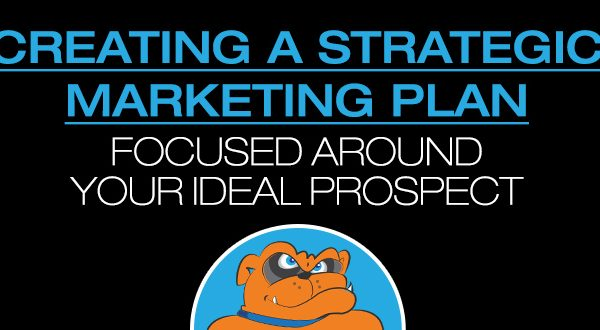 Creating A Strategic Marketing Plan Focused Around Your Ideal Prospect