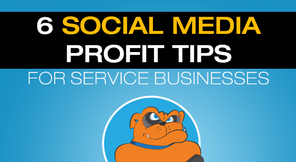 6 Social Media Profit Tips For Service Businesses