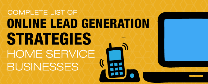 Complete List of Online Lead Generation Strategies For Home Service Businesses