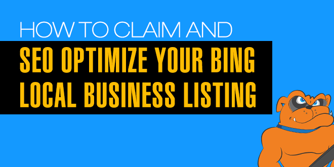 How To Claim & SEO Optimize Your Bing Local Business Listing