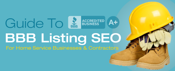 Guide To BBB Listing SEO For Home Service Businesses & Contractors