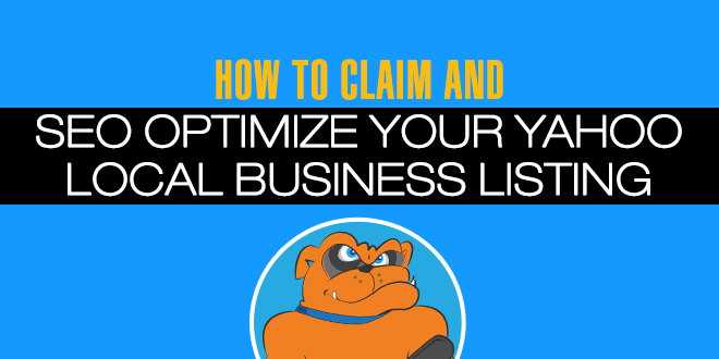 How To Claim & SEO Optimize Your Yahoo Local Business Listing