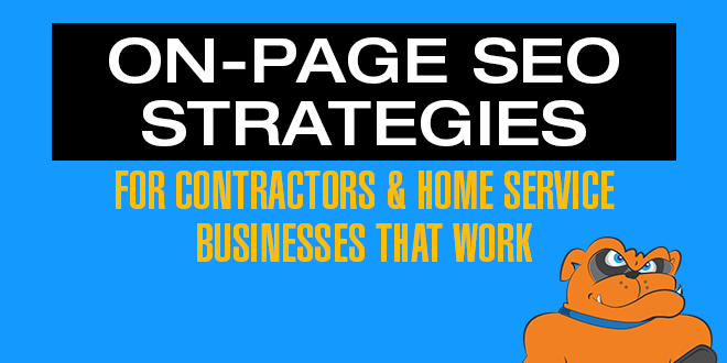On-Page SEO Strategies For Contractors & Home Service Businesses That Work