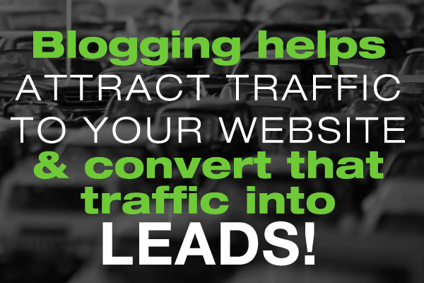 Blogging Helps Attract Traffic To Your Website & Convert That Traffic Into Leads