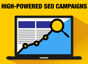 High-Powered SEO Campaigns