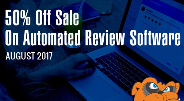 50% OFF Automated Review Software – Expires August 31st
