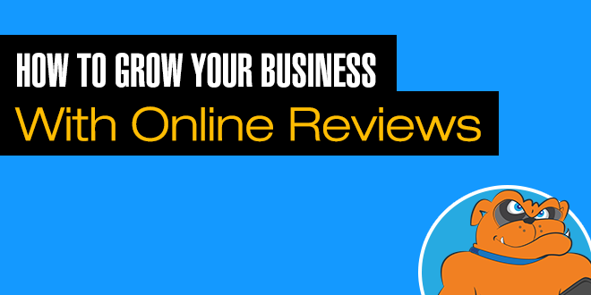 Grow Your Business Using Online Reviews
