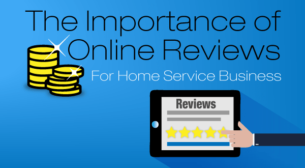 Home Service Business: The Importance of Online Reviews