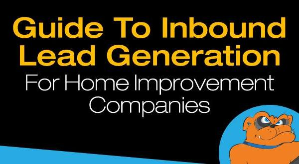 Guide To Inbound Lead Generation For Home Improvement Contractors