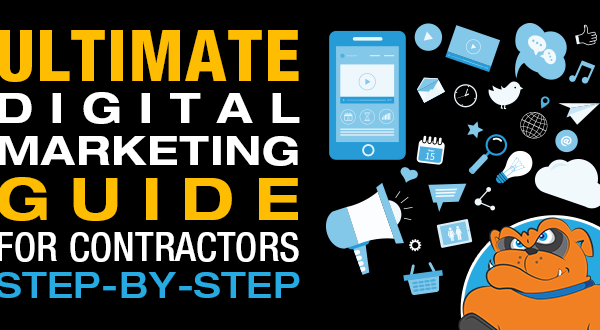 Ultimate Digital Marketing Guide For Contractors, Construction & Home Services Companies (Step-By-Step)
