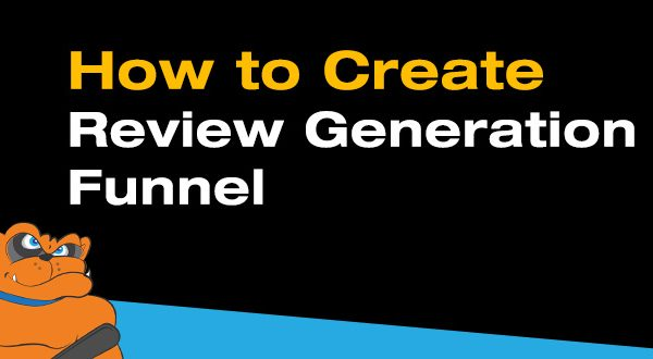 How To Create An Automated Review Generation Funnel