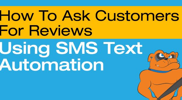 How To Ask Customers For Reviews Using SMS Text Automation