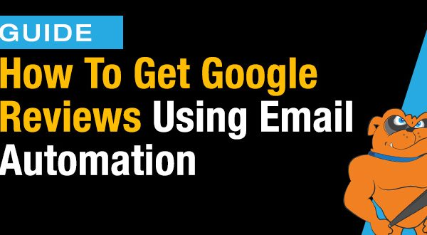 How To Get Google Reviews Using Email Automation [Guide]