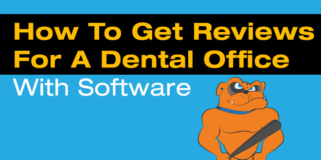 How To Get Reviews For A Dental Office With Software
