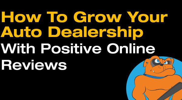 How To Grow An Auto Dealership With Positive Online Reviews