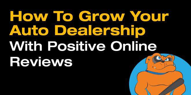 How To Grow Your Auto Dealership Through Positive Online Reviews