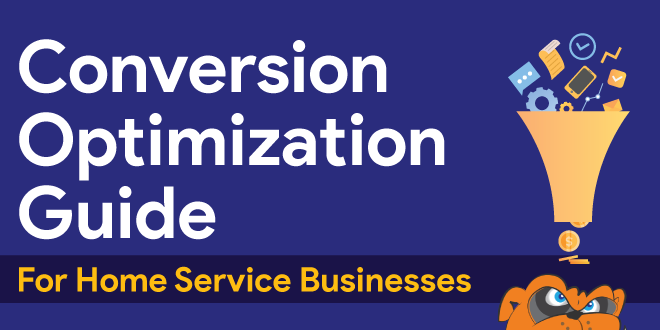 Conversion Optimization Guide for Home Service Businesses & Contractors