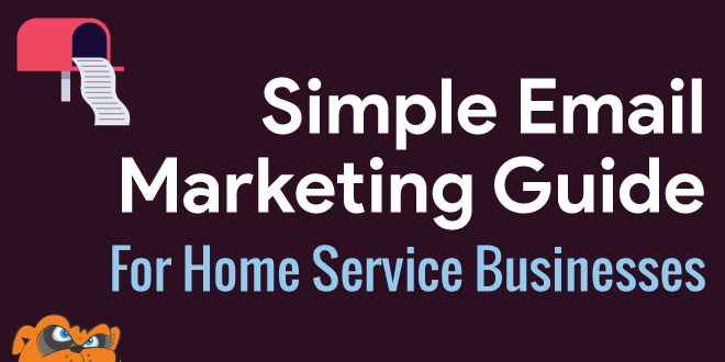 Simple email marketing guide for home service businesses