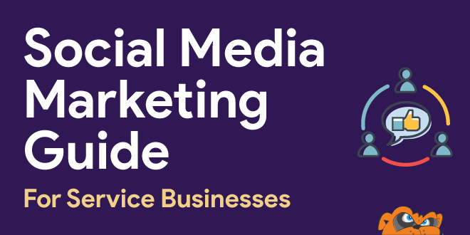 Social Media Marketing Guide for Service Businesses (& Contractors)