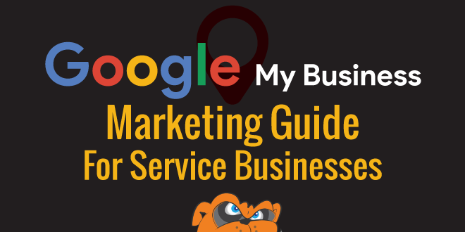 Google My Business Marketing Guide for Service Businesses